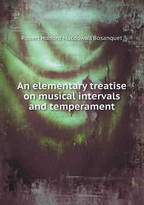An Elementary Treatise on Musical Intervals and Temperament