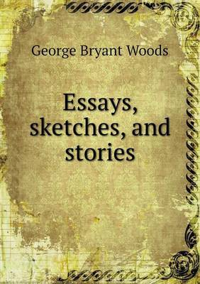 Essays, Sketches, and Stories