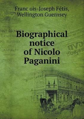 Biographical Notice of Nicolo Paganini