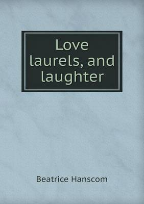 Love Laurels, and Laughter