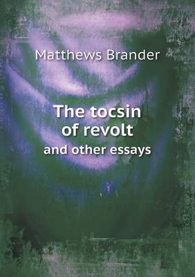 The Tocsin of Revolt and Other Essays