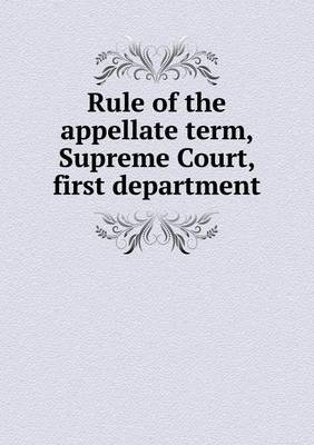 Rule of the Appellate Term, Supreme Court, First Department
