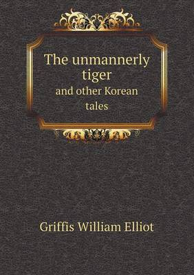 The Unmannerly Tiger and Other Korean Tales