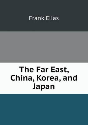 The Far East, China, Korea, and Japan