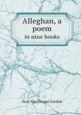 Alleghan, a Poem in Nine Books