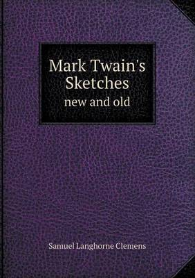 Mark Twain's Sketches New and Old