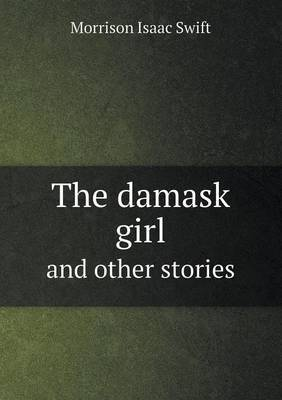 The Damask Girl and Other Stories