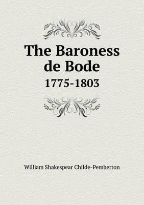 The Baroness de Bode 1775-1803