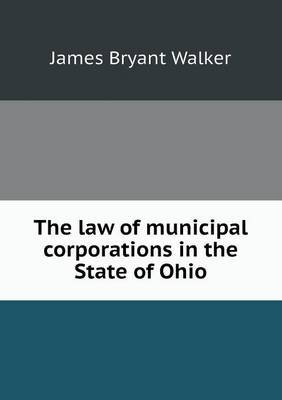 The Law of Municipal Corporations in the State of Ohio