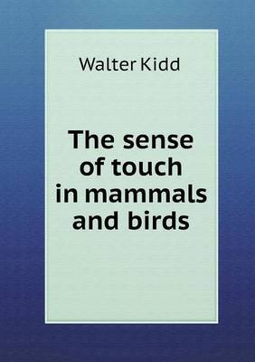 The Sense of Touch in Mammals and Birds
