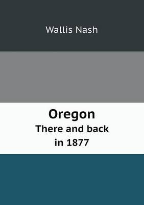 Oregon There and Back in 1877