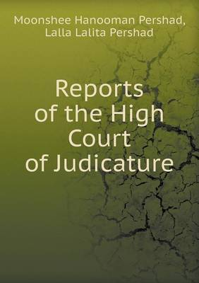 Reports of the High Court of Judicature