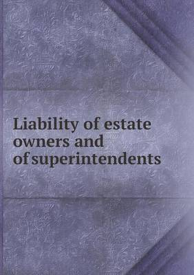 Liability of Estate Owners and of Superintendents