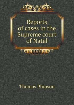 Reports of Cases in the Supreme Court of Natal