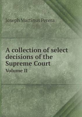 A Collection of Select Decisions of the Supreme Court Volume II