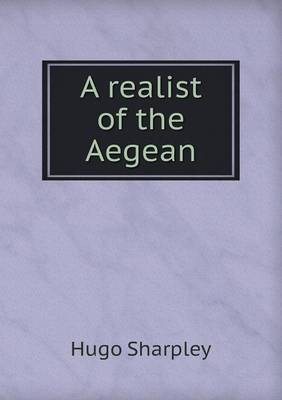 A Realist of the Aegean