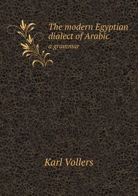 The Modern Egyptian Dialect of Arabic a Grammar