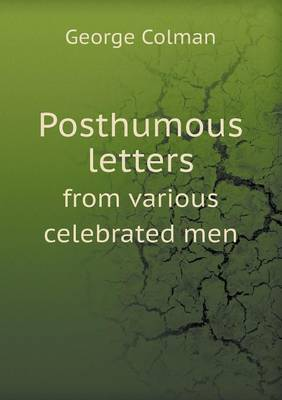 Posthumous Letters from Various Celebrated Men