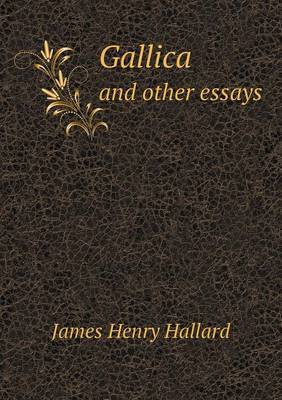 Gallica and Other Essays