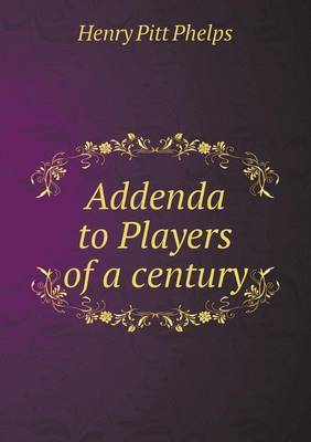 Addenda to Players of a Century
