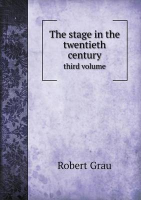 The Stage in the Twentieth Century Third Volume