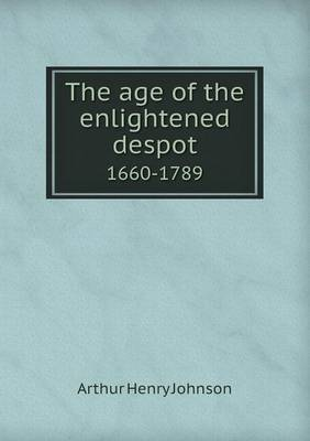 The Age of the Enlightened Despot 1660-1789
