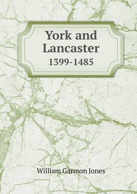 York and Lancaster 1399-1485