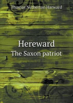Hereward the Saxon Patriot