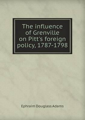 The Influence of Grenville on Pitt's Foreign Policy, 1787-1798