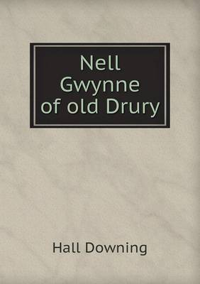 Nell Gwynne of Old Drury