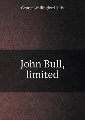John Bull, Limited