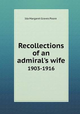 Recollections of an Admiral's Wife 1903-1916