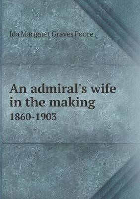 An Admiral's Wife in the Making 1860-1903