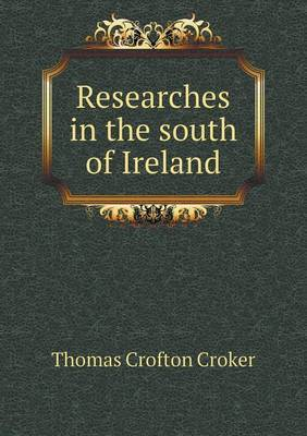 Researches in the South of Ireland