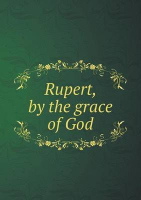 Rupert, by the Grace of God