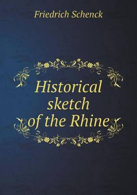 Historical Sketch of the Rhine