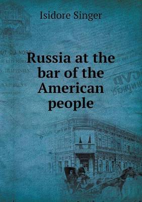 Russia at the Bar of the American People