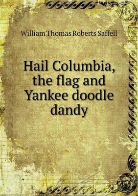 Hail Columbia, the Flag and Yankee Doodle Dandy