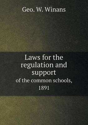Laws for the Regulation and Support of the Common Schools, 1891