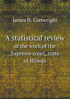 A Statistical Review of the Work of the Supreme Court, State of Illinois