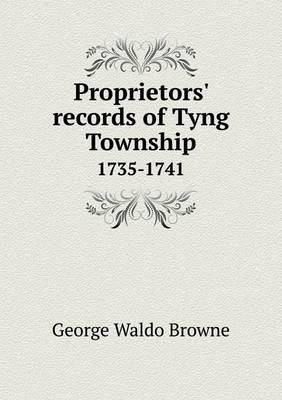 Proprietors' Records of Tyng Township 1735-1741