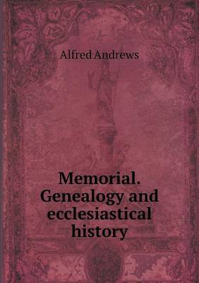 Memorial. Genealogy and Ecclesiastical History