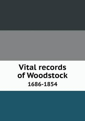Vital Records of Woodstock 1686-1854