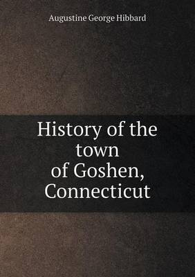 History of the Town of Goshen, Connecticut