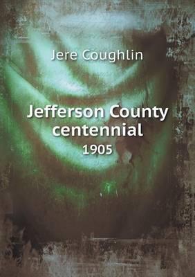 Jefferson County Centennial 1905