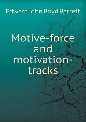 Motive-Force and Motivation-Tracks