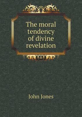 The Moral Tendency of Divine Revelation