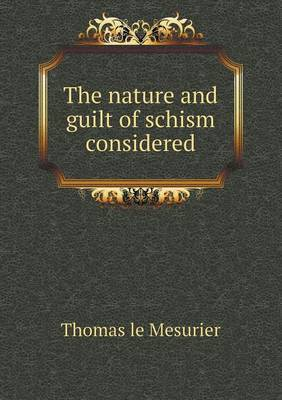 The Nature and Guilt of Schism Considered