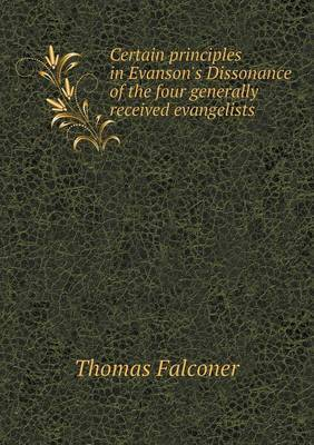 Certain Principles in Evanson's Dissonance of the Four Generally Received Evangelists