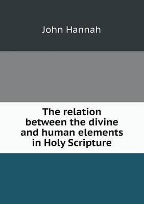 The Relation Between the Divine and Human Elements in Holy Scripture